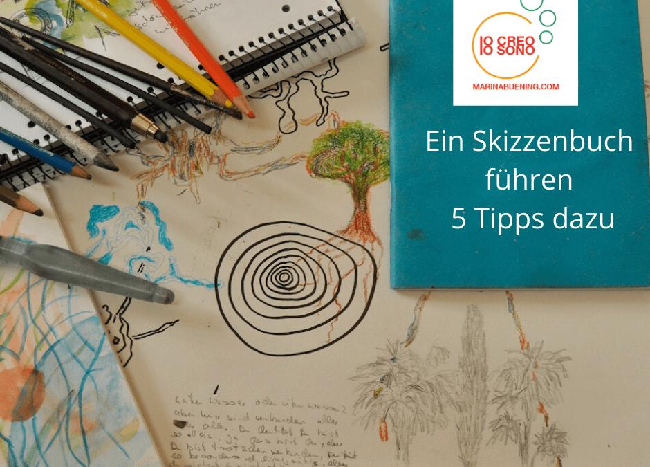 Dein Skizzenbuch führen, 5 Tipps dazu